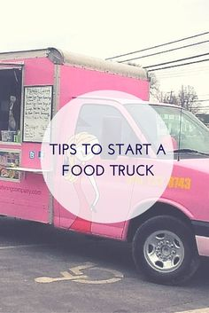 Tips to Start a Food Truck | Moving Trucks and Vans