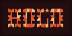 Hola - for Friends of Type | Designer: Brent Couchman - http://www.brentcouchman.com