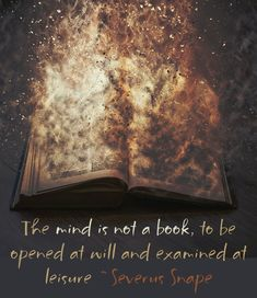 Mind is not a book quote Harry Potter                                                                                                                                                                                 More