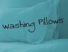 How to Wash Pillows.  No more lumpy pillows