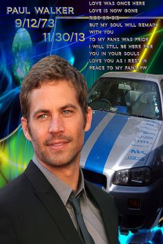 Died at age 40 the day of my birthday I loved him so much rest in Peace Paul walker sorry I didn't post earlier my phone was down