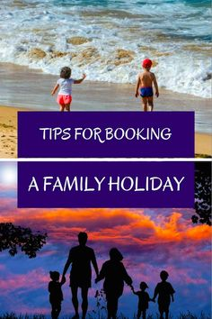 Tips for booking your first family holiday!