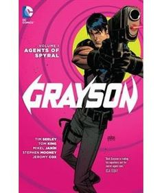 Book Grayson Vol. 1: Agents Of Spyral (the New 52) by Tom King. Unmasked, targeted and presumed dead, Dick Grayson's world has been turned upside down. No longer Nightwing, former Boy Wonder, he's now a man who doesn't exist . . . which makes him the perfect double agent.