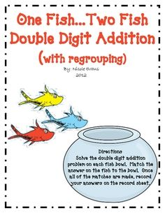 One Fish Two Fish Double Digit Addition is a math center activity where students add two digit numbers with regrouping. Students will read the ...