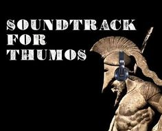 Soundtrack for Your Thumos  #music (cc Spotify)