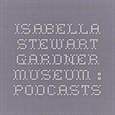Isabella Stewart Gardner Museum : Podcasts Gardner Museum, The Gardner, Listening To Music, Classical Music, Vivo, Classic Books