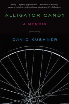 Alligator Candy 2016 By David Kushner A Memoir About The Murder Of His