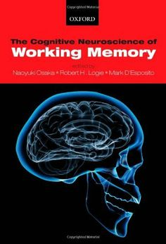 The Cognitive Neuroscience of Working Memory by Naoyuki Osaka. Classmark C.8.145. Check availability on LibrarySearch http://search.lib.cam.ac.uk/