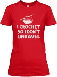 LIMITED: I Crochet So I Don't Unravel