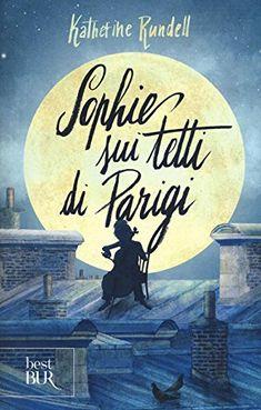 Sophie sui tetti di Parigi di Katherine Rundell https://www.amazon.it/dp/8817086347/ref=cm_sw_r_pi_dp_x_9LcuybGPA10C5