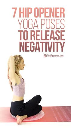 Top Yoga Workout Weight Loss : 7 Hip Opener Yoga Poses To Release Negativity (Photo Tutorial). - All Fitness Yoga Beginners, Beginner Yoga, Advanced Yoga, Vinyasa Yoga, Ashtanga Yoga, Kundalini Yoga, Sport Fitness, Fitness Tips, Fitness Motivation