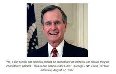 """""""No, I don't know that atheists should be considered as citizens, nor should they be considered patriots.  This is one nation under God.""""  George H.W. Bush  This was our President? good grief."""