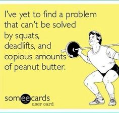 Hmmm, I do squats and deadlifts because of the copious amounts of peanut butter! Crossfit Humor, Gym Humour, Crossfit Motivation, Motivation Quotes, Workout Memes, Gym Memes, Workouts, Exercises, Way Of Life