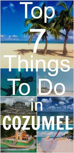 Top 7 Things to Do in Cozumel, Mexico. This will be one of the ports on our cruise in March. Cruise Travel, Cruise Vacation, Vacation Spots, Cruise Tips, Vacation Ideas, Family Cruise, Cruise Port, Shopping Travel, Tulum