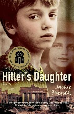 Hitler's Daughter - Jackie French It was a storytelling game - but Anna's story was different. The story was about a young girl who lived during World War II. Her name was Heidi, and she was Hitler's daughter.