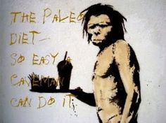 The Paleo diet...  so easy a caveman can do it. nom-nom-nom-paleo fitness