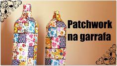 DIY: Garrafas decoradas com retalhos de tecido - patchwork na garrafa -C...