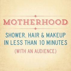 Motherhood. So true