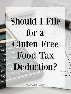 Should I be Filing for a Gluten-Free Food Tax Deduction? Modify - Learn the guidelines for filing for a gluten free food tax deduction and see how much you could save! Best Gluten Free Recipes, Gluten Free Diet, Foods With Gluten, Lactose Free, Paleo Diet, Ketogenic Diet, Wheat Free Diet, Gluten Free Menu, Paleo Food