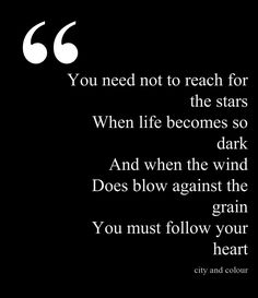 Against The Grain by City and Colour Cool Lyrics, Music Lyrics, Amazing Quotes, Love Quotes, Cool Words, Wise Words, Lyric Quotes, Band Quotes, Florence The Machine