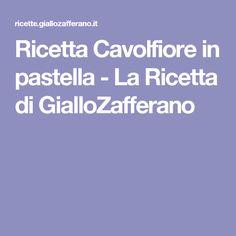 Ricetta Cavolfiore in pastella - La Ricetta di GialloZafferano