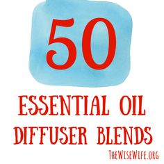 50 Essential Oil Diffuser Blend Recipes