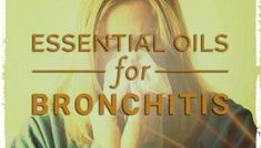 Essential Oils For Bronchitis