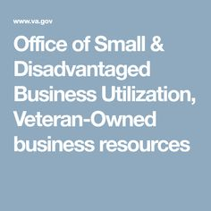 Office of Small & Disadvantaged Business Utilization, Veteran-Owned business resources