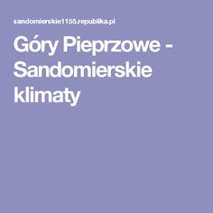 Góry Pieprzowe - Sandomierskie klimaty