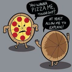 Ohh lolol that wouldn't be a pizza cake. Dough boy