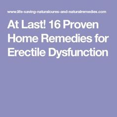 At Last! 16 Proven Home Remedies for Erectile Dysfunction