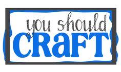 You Should Craft