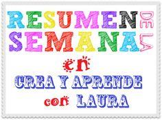 Crea y aprende con Laura: ▼ Resumen Semanal en Crea y aprende con Laura 27/0...