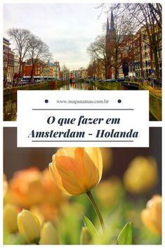 O que fazer em Amsterdam, Holanda. Leia aqui nosso roteiro e dicas.