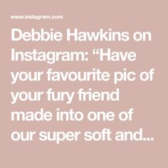 "Debbie Hawkins on Instagram: ""Have your favourite pic of your fury friend made into one of our super soft and cuddle-tastic Pillows #petpillow #shapedpillow #mypillow…"" Gifts For Family, Gifts For Friends, Gifts For Him, Kids Pillows, Animal Pillows, Gifts For Work Colleagues, Photo Pillows, Personalised Gifts, Rainbow Bridge"