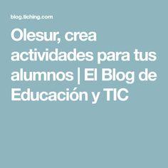 Olesur, crea actividades para tus alumnos | El Blog de Educación y TIC