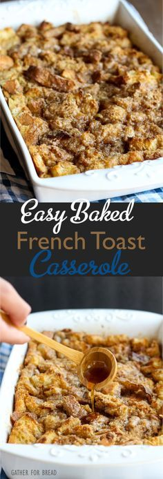 Easy Baked French Toast Casserole ~ Quick family favorite. Make the night before and it's ready to pop in the oven. Everyone looks forward to this amazing dish!   gatherforbread.com