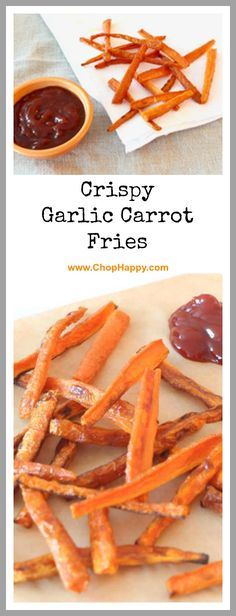 Crispy Garlic Carrot Fries Recipe - are sweet, crispy, and so comfort food satisfying. Grab carrots,  garlic, and olive oil. www.ChopHappy.com