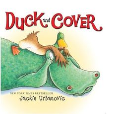 Duck and Cover by Jackie Urbanovic. $10.09. Author: Jackie Urbanovic. Publisher: HarperCollins (June 14, 2011). 32 pages