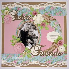 Sisters Friends - Scrapbook.com