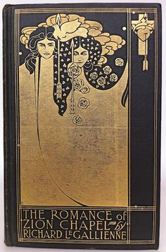 The Romance of Zion Chapel  by  Richard Le Gallienne  London and New York  John Lane. The Bodley Head  1898  first edition  cover design by Will Bradley