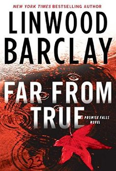 Read Far From True (Promise Falls Trilogy) thriller crime book by Linwood Barclay . New York Times and international bestselling author Linwood Barclay delivers the second spine-chilling thriller set Linwood Barclay, Fallen Novel, New Books, Books To Read, Reading Books, Drive In Movie Theater, Fiction Books, Book Lists, So Little Time