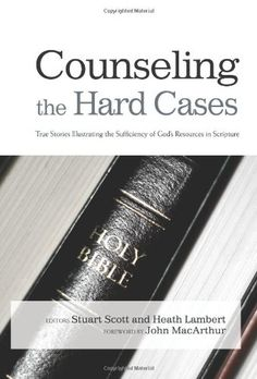 Counseling the Hard Cases: True Stories Illustrating the Sufficiency of God's Resources in Scripture by Stuart -From pastors and academics to physicians and psychiatrists, a world-class team of contributing counselors share accounts of Scripture having helped overcome bipolar, dissociative identity, and obsessive compulsive disorders, postpartum depression, panic attacks, addiction, issues from childhood sexual abuse, homosexuality, and more.