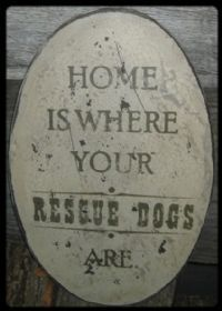 PRIMITIVE SIGN - HOME IS WHERE YOUR RESCUE DOG IS OR RESCUE DOGS ARE    Our Price:  $20.00