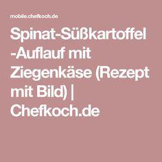 Spinat-Süßkartoffel-Auflauf mit Ziegenkäse (Rezept mit Bild) | Chefkoch.de