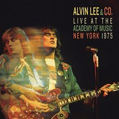 Alvin Lee AndCo. Live At The Academy Of Music New York 1975