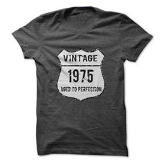 Grab one of these stylish Vintage T Shirts http://www.sunfrogshirts.com/Aged-To-Perfection-1975.html?6199&shelloff