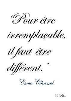 Franch Quotes : ♔ 'In order to be irreplacable one must be different.' ~ Coco Chanel - The Love Quotes French Phrases, French Words, French Quotes, Spanish Quotes, Citations Chanel, Coco Chanel Quotes, Quote Citation, Learn French, Fashion Quotes