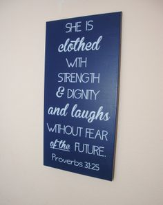 She is clothed with strength & dignity and laughs without fear of the future. Proverbs 31:25 - custom canvas wall art