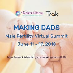 MAKING DADS VIRTUAL SUMMIT is a virtual event spanned over 7 days, from June 11th to 17th, 2018. Each day you'll receive an email for the daily topic and homework, with a link to watch a new expert presentation from wherever you are, and free goodies that you won't want to miss.  #FertilityCoach #Maleinfertility #Infertility